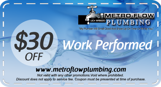 Metro-Flow Plumbing $30 off coupon applicable to work performed. Does not apply to the service fee.